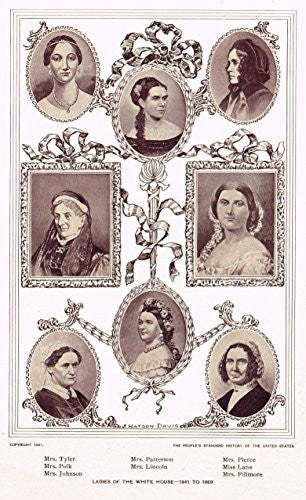 History of Our Country - LADIES OF THE WHITE HOUSE - 1841 TO 1869 - Lithograph - 1899