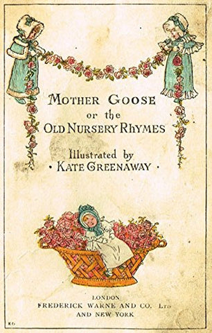 Greenaway's Mother Goose - TWO TITLE PAGES - Chromolithograph - 1898