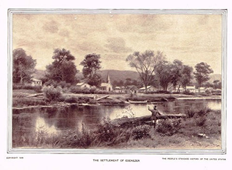 History of Our Country - THE SETTLEMENT OF EBENEZER - Lithograph - 1899