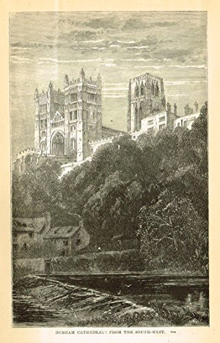 "Our National Cathedrals - ""DURHAM CATHEDRAL FROM SOUTH-WEST"" - Wood Engraving - 1887"