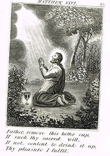 "Miller's Scripture History - ""FATHER, REMOVE THIS BITTER CUP"" - Copper Engraving - 1839"
