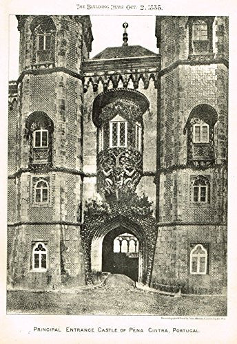 "Building News' - ""PRINCIPAL ENTRANCE CASTLE OF PENA CINTRA, PORTUGAL"" - Lithograph - 1885"