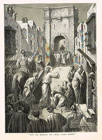 "Buel's Beautiful Story - ""AND HE, BEARING HIS CROSS, WENT FORTH"" - Woodcut - 1887"