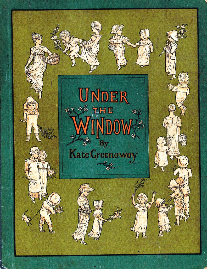 "Kate Greenaway's 'Under the Window' - ""COVER & CONTENTS""  - Chromolithograph - 1878"