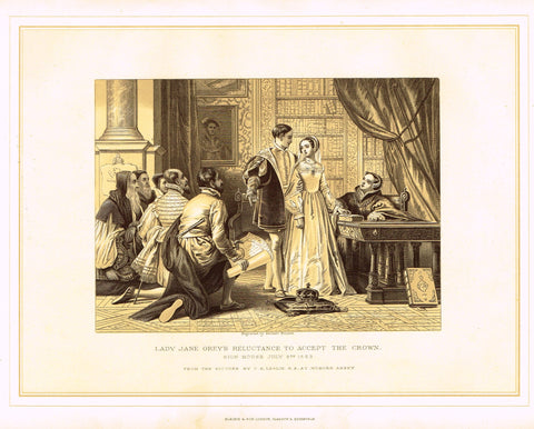 Archer's Royal - LADY JANE GREY'S RELUCTANCE TO ACCEPT THE CROWN - Litho - 1880