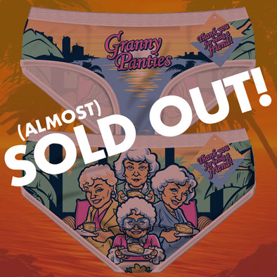 Granny Panties are sold out!