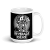 There's a Beverage Here! Mug