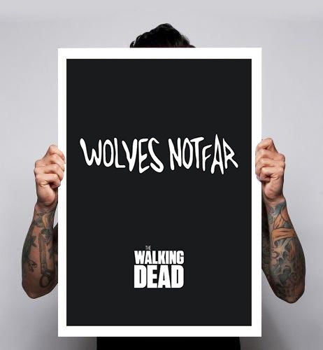 The Walking Dead Poster Wolves Not Far Zombies Tv Show Rick Daryl 180gm A1-3