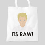 It's Raw Gordon Ramsay Hells Kitchen Nightmares Funny Tote Bag