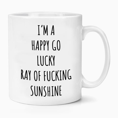 I'm A Happy Go Lucky Ray Of Fucking Sunshine Mug Coffee Tea Quote Funny Motivation Retro Birthday Xmas Gift