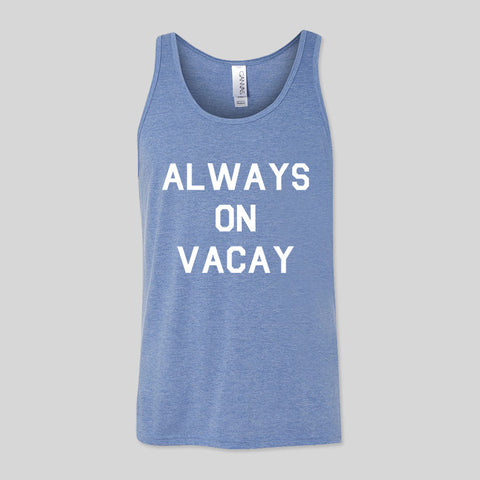 Always On Vacay Vacation Quote Holiday Summer Blue Unisex Jersey Tank Top