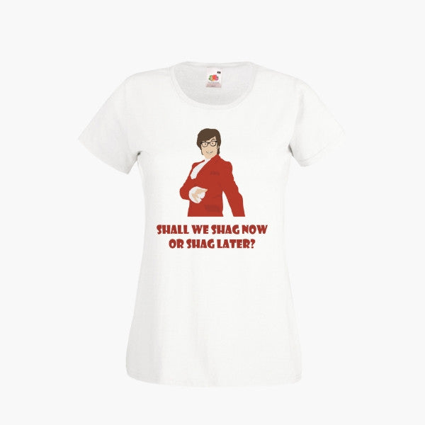 Austin Powers Shag Now Or Later? T SHIRT Womens Girls S-2XL New