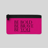Be Bold Be Brave Be You Motivation Quote Make Up Pencil Case Bag Carry-All Pouch