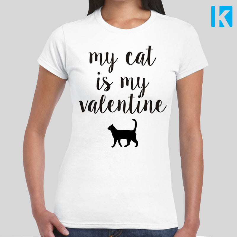 My Cat is my Valentine T-shirt Womens Girls S-2XL Animal Love Anti Valentines Day Funny Gift