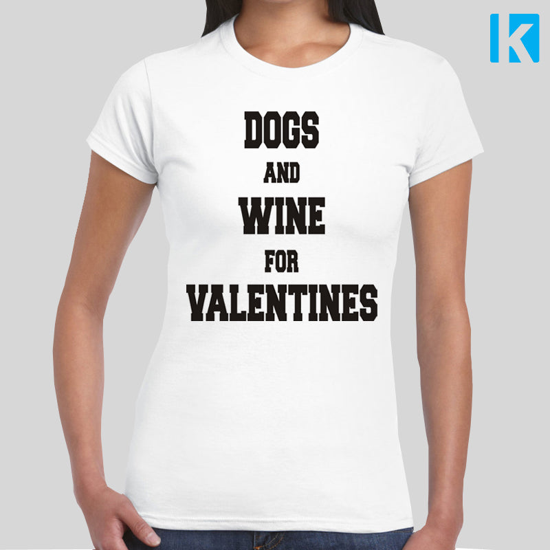 Dogs and Wine For Valentines T-shirt Womens Girls S-2XL Animal Love Anti Valentines Day Funny Gift Labrador Spaniel Pug
