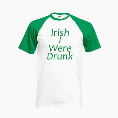 St Patrick's Day Irish I Were Drunk T Shirt Baseball Ringer S-2XL New