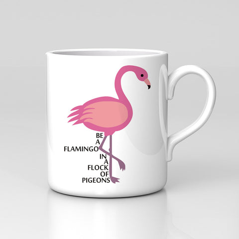 Be A Flamingo In A Flock Of Pigeons Cute Positive Animal Mug Great Birthday Xmas Gift New