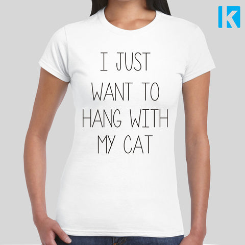 I Just Want To Hang With My Cat T-shirt Womens Girls S-2XL Animal Love Anti Valentines Day Funny Gift