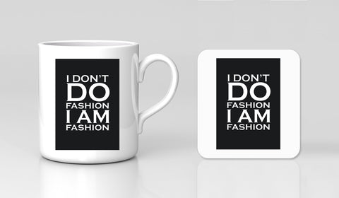 I Don't Do Fashion I Am Quote Coco Style Designer Mug & Coaster Gift Set New