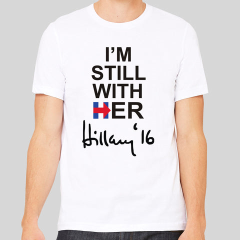 I'm Still With Her Hillary Clinton Trump Election 2016 America USA T-shirt Unisex Mens New