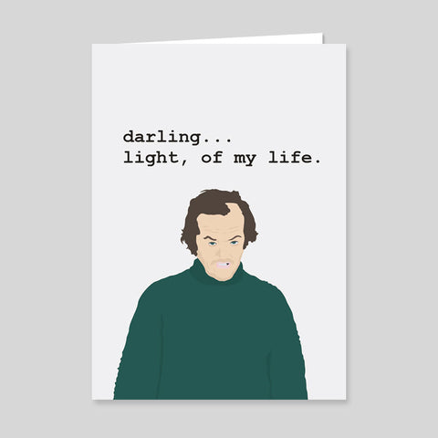 The Shining Jack Light Of My Life Funny Card Valentines Anniversary Birthday Art
