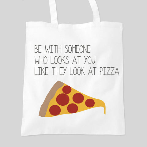 Valentines Someone Who Looks At You Like They Look At Pizza Tumblr Hipster Tote Bag