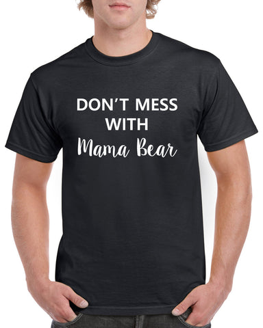 Don't Mess With Mama Bear Mothers Day T-shirt Funny Humour Family Daughter Womens Girls S-2XL Tee Top