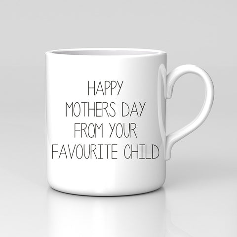 Happy Mothers Day From Your Favourite Child Funny Mug Great Gift New