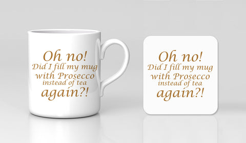 Did I Fill My Mug With Prosecco Instead Of Tea Coffee Mug & Coaster Gift Set New