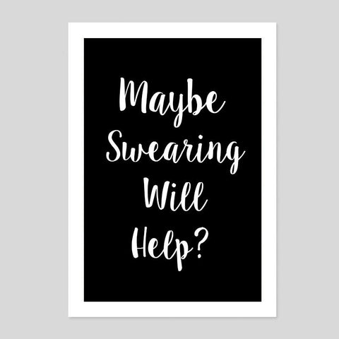 Maybe Swearing Can Help Work Quote Poster Minimal Art Print Room Life Funny
