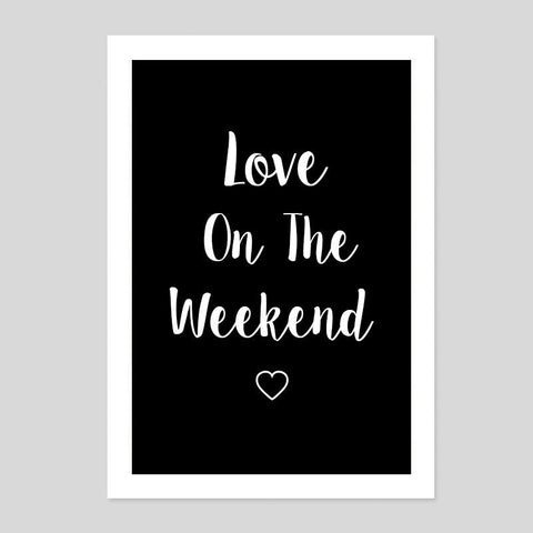 Love On The Weekend Song Friday Cute Quote Poster Minimal Art Print Room Life