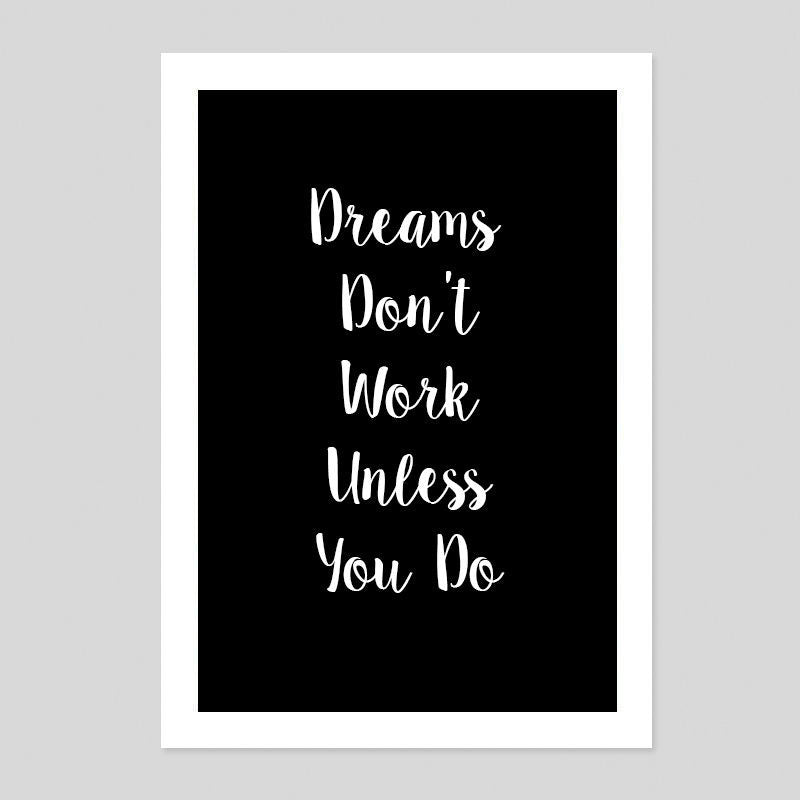 Dream Dont Work Unless You DO Typography Quote Poster Minimal Art Print Room