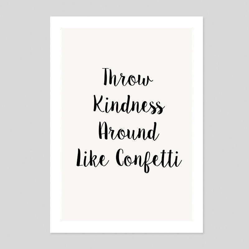 Throw Kindness Like Confetti Gift Cute Love Quote Poster Minimal Art Print Room