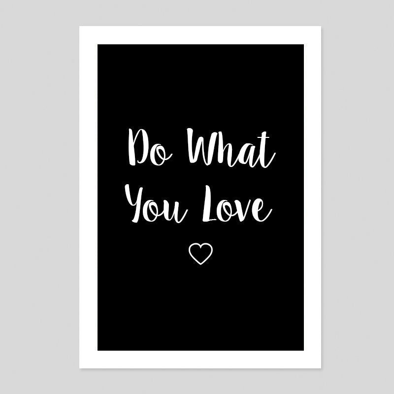 Do What You Love Work Hobby Motivation Quote Poster Minimal Print Room career