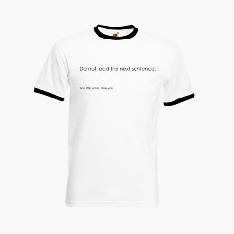 Do Not Read The Next Sentence Funny T-Shirt Ringer Top S-2XL New