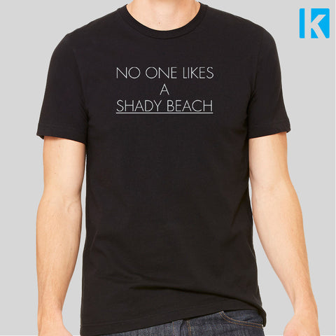 No One Likes A Shady Beach Funny Holiday Summer Unisex Mens T Shirt Tee Top New
