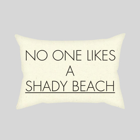 No One Likes A Shady Beach Funny Holiday Summer Throw Pillowcase Rectangle Sofa Couch 100% Cotton