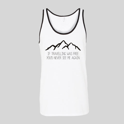 If Travelling Was Free Festival Holiday Unisex Jersey Tank Top