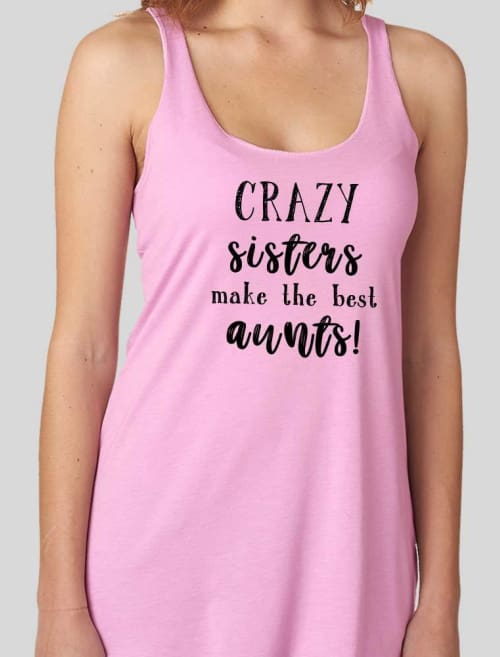 Crazy Sisters Make The Best Aunt Triblend Racerback Tank Top - Womens Tank Custom Made