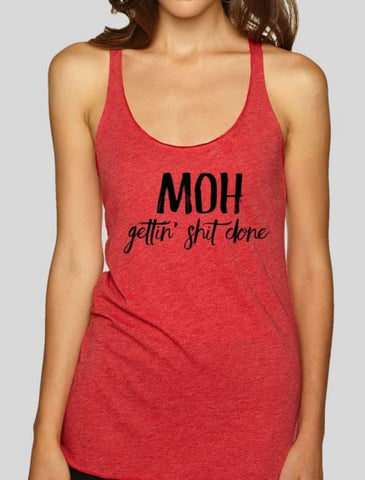 Moh Gettin Shit Done Loose Tank - Womens Tank Custom Made