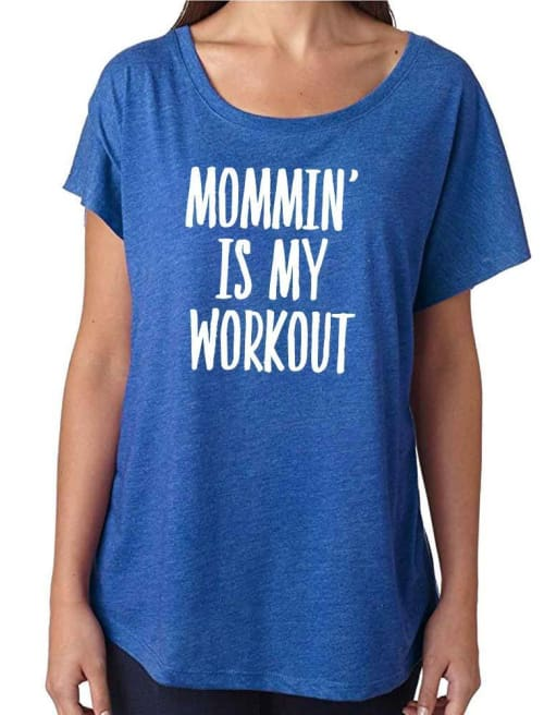 Mommin Is My Workout Dolman Tee - Dolman Tee Custom Made