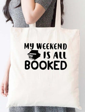 My Weekend Is All Booked Tote Bag - Tote Custom Made