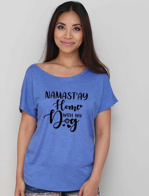 Namastay Home With My Dog Dolman Tee - Dolman Tee Custom Made