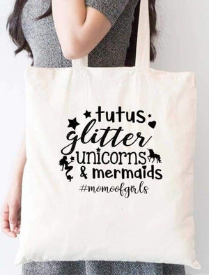 Tutus Glitter Unicorns And Mermaids Mom Of Girls Tote Bag - Tote Custom Made
