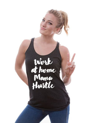 Work At Home Mama Hustle Soft Racerback Tank - Womens Tank Custom Made