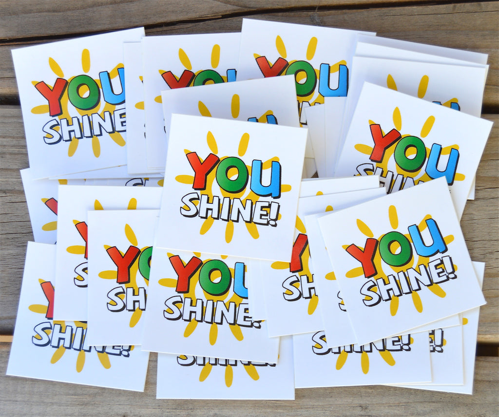 You Shine Stickers