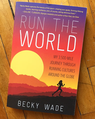 Run the World: My 3,500-Mile Journey Through Running Cultures Around the Globe (HarperCollins)