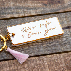 Drive safe I love you Keychain - Mirror Acrylic