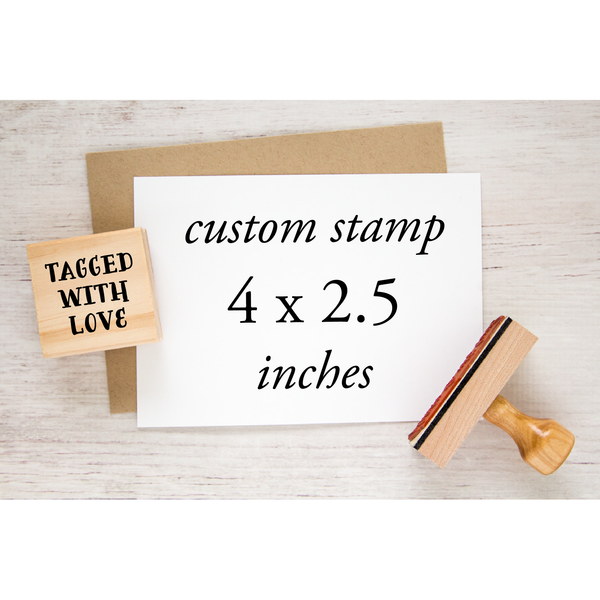 CUSTOM RUBBER STAMP - 4 x 2.5 inch