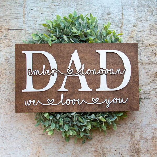 We Love You Dad Sign - Father's Day Gift